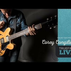 TrueFire Live: Corey Congilio - Hip Blues: Outside Lines + Acoustic Crossover: Soloing
