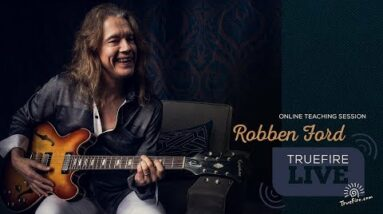 TrueFire Live: Robben Ford - Uptempo Blues - Guitar Lessons