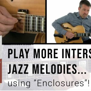 """How To Play More Interesting Jazz Melodies... Using """"Enclosures""""! - Jazz Guitar Lesson - Tom Dempsey"""